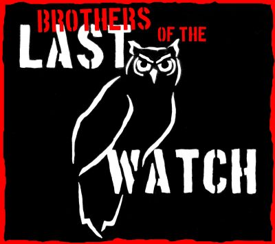 BROTHERS OF THE LAST WATCH – BROTHERS OF THE LAST WATCH