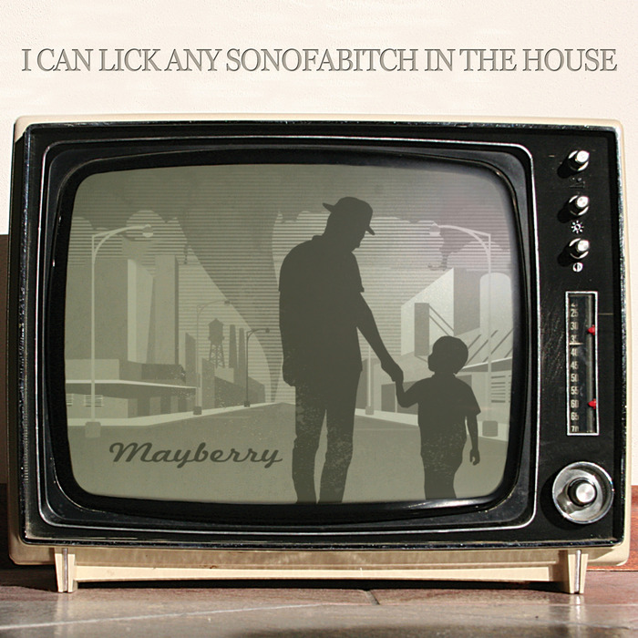 I CAN LICK ANY SOB IN THE HOUSE – MAYBERRY