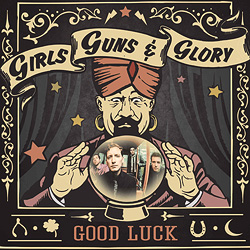 GIRLS, GUNS, AND GLORY – GOOD LUCK