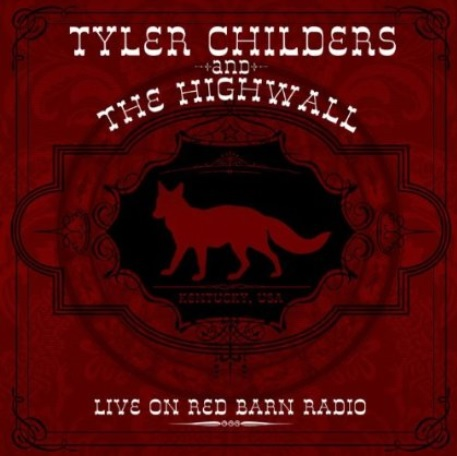 TYLER CHILDERS – LIVE ON RED BARN RADIO