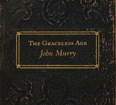 john-murry-the-graceless-age-2013