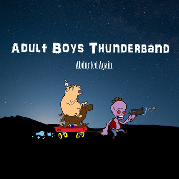 ADULT BOYS THUNDERBAND – ABDUCTED AGAIN