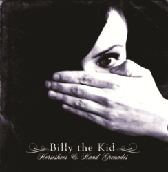 BILLY THE KID – HORSESHOES & HAND GRENADES