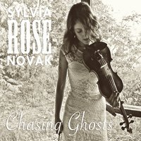SYLVIA ROSE NOVAK – CHASING GHOSTS