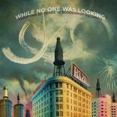 While No One Was Looking – A Bloodshot Records Compilation