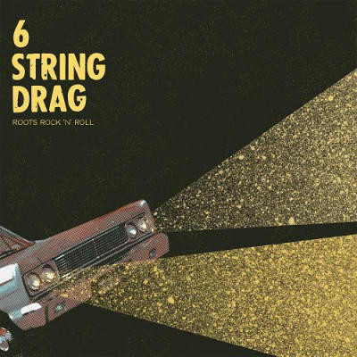 6 String Drag – Roots Rock 'N' Roll – 2015
