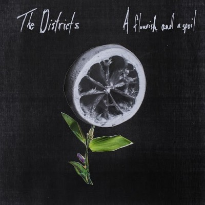THE DISTRICTS – A FLOURISH AND A SPOIL – 2015