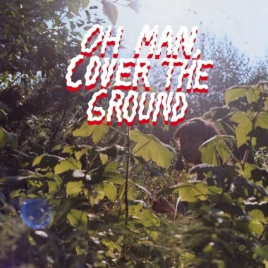 Shana Cleveland & The Sandcastles – Oh Man, Cover the Ground – 2015