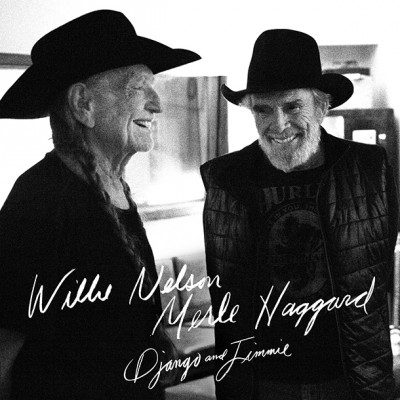 Willie Nelson & Merle Haggard – Django and Jimmie – 2015