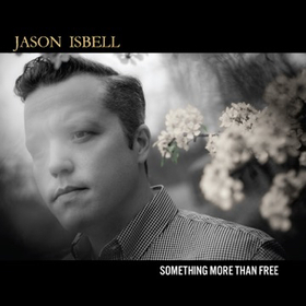 Jason Isbell – Something More Than Free – Pre-Order