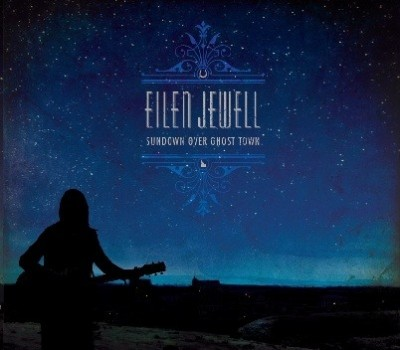 Eilen Jewell – Sundown Over Ghost Town – 2015