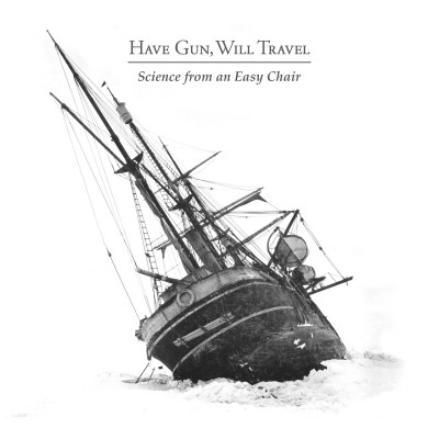 Have Gun, Will Travel – Science From An Easy Chair – 2015