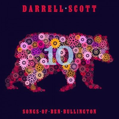 Darrell Scott – 10 Songs Of Ben Bullington – 2015