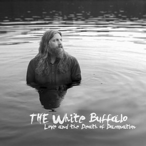 "Pre-order The White Buffalo's new album ""Love and The Death of Damnation"""