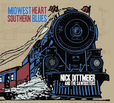 Nick Dittmeier and the Sawdusters – Midwest Heart/Southern Blues