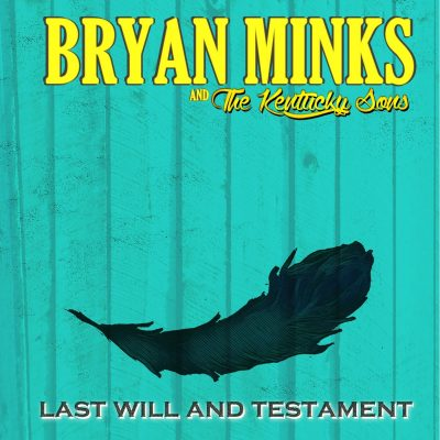 Pre-Order Bryan Minks and the Kentucky Sons – Last Will and Testament