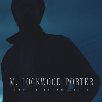 M. Lockwood Porter – How To Dream Again