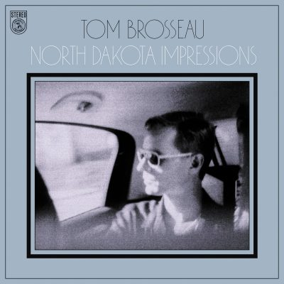 Tom Brosseau – North Dakota Impressions (2016)  By Morgan Enos